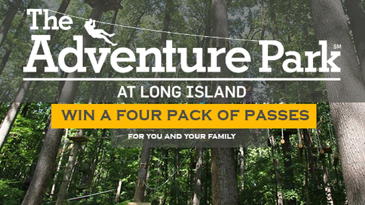 Win Passes To The Adventure Park At Long Island 102 3 Wbab