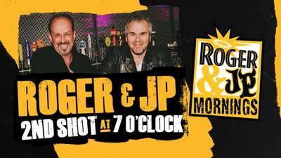 Roger & JP's Second Shot At 7 O'Clock